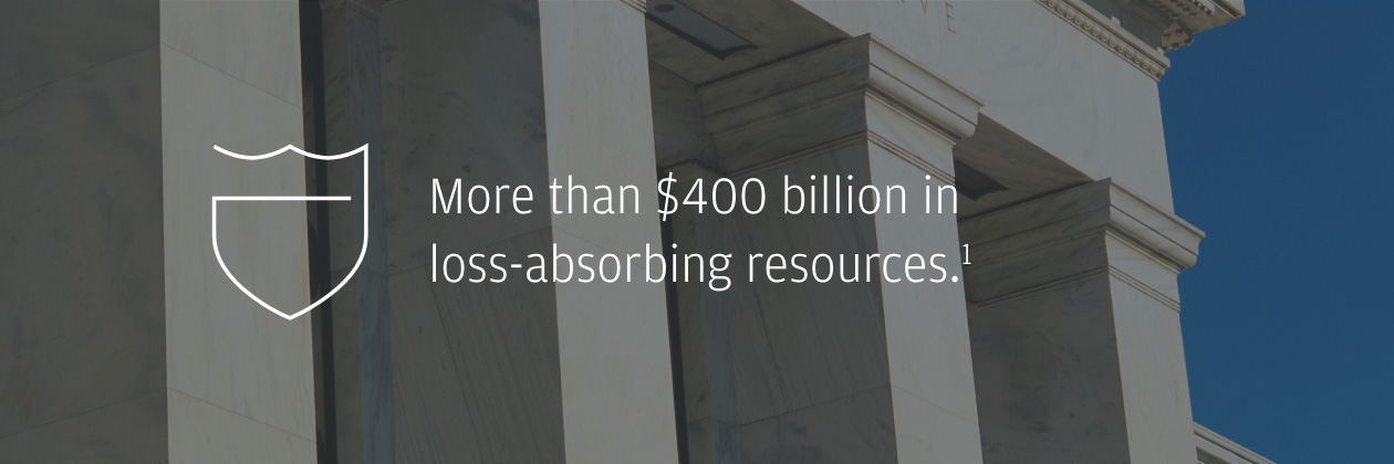 More than $400 billion in  loss-absorbing resources.