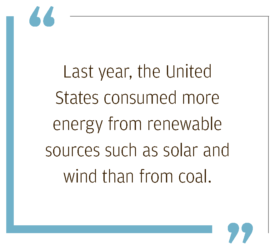 Last year, the United States consumed more energy from renewable sources such as solar and wind than from coal.