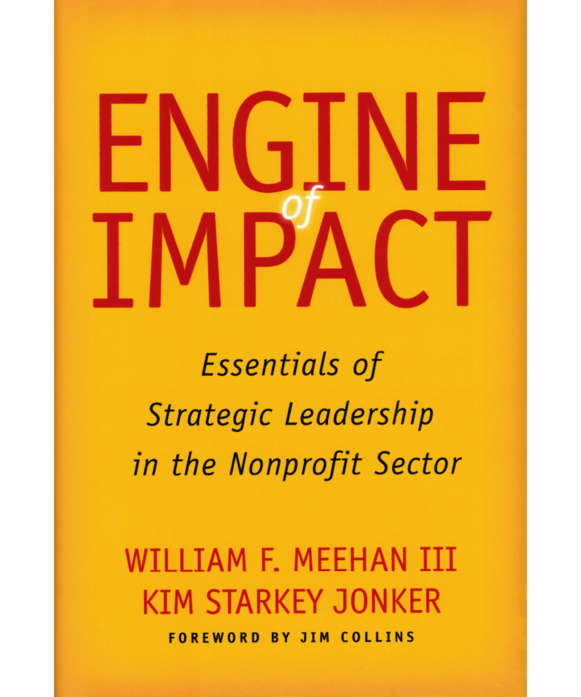 Engine of Impact by William F Meehan III and Kim Starkey Jonker book cover