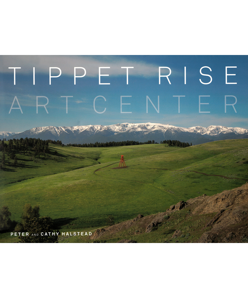 Book cover of Tippet Rise Art Center by Peter and Cathy Halstead